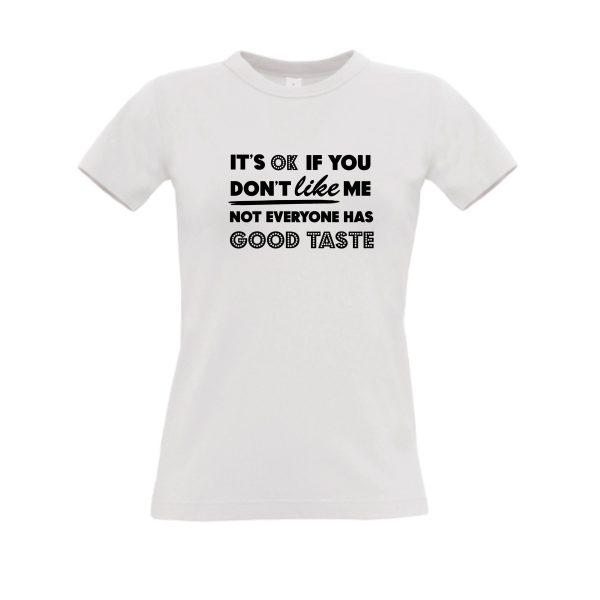 shirt It's OK if you don't like me wit