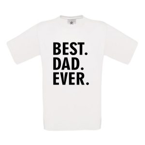 shirt Best dad ever wit