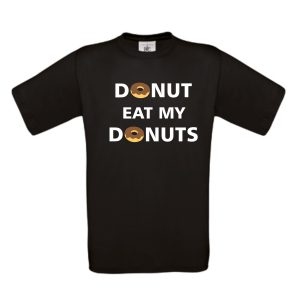 Shirt Donut eat my Donuts