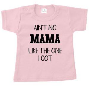 Shirt Ain't no mama roze