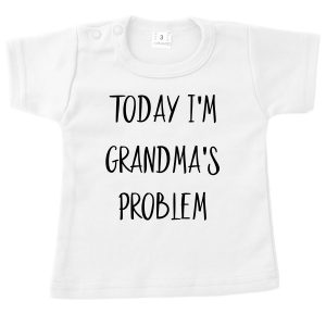 Shirt Today I'm Grandma's problem wit